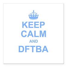 """Keep Calm and DFTBA Square Car Magnet 3"""" x 3"""""""