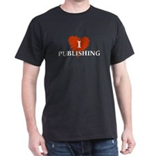 I Love Publishing T-Shirts T-Shirt