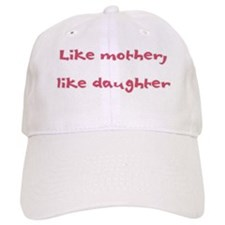 Like mother Baseball Cap