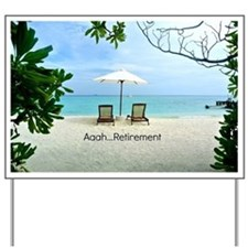 Aaah...Retirement, tropical beach scene Yard Sign