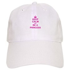 Keep Calm and be a Princess Baseball Cap
