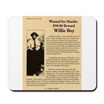 Wanted Willie Boy  Mousepad