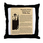 Wanted Willie Boy  Throw Pillow