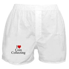 """""""I Love (Heart) Coin Collecting"""" Boxer Shorts"""