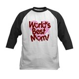 World's BEST Mom! Tee