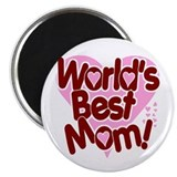 World's BEST Mom! Magnet