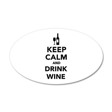 Keep calm and drink Wine 35x21 Oval Wall Decal