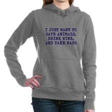 Save Animals, Drink Wine, Take N Hooded Sweatshirt