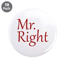 "Mr. Right 3.5"" Button (10 pack)"