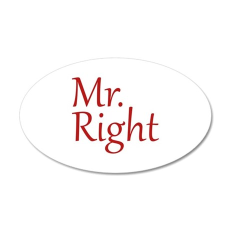 Mr. Right 22x14 Oval Wall Peel