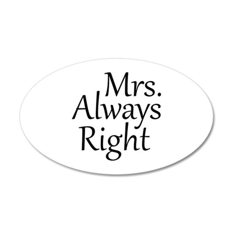 Mrs. Always Right 38.5 x 24.5 Oval Wall Peel