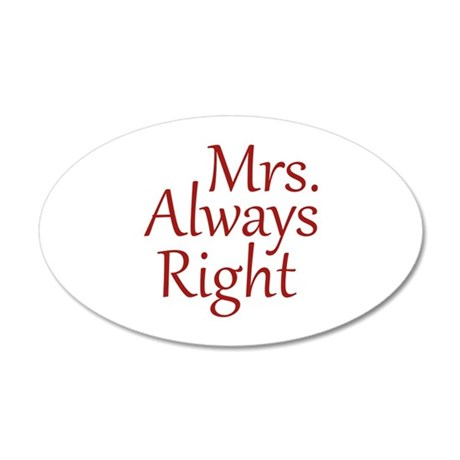 Mrs. Always Right 22x14 Oval Wall Peel
