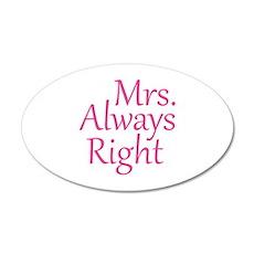 Mrs. Always Right 22x14 Oval Wall Peel