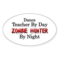 Dance Teacher/Zombie Hunter Decal