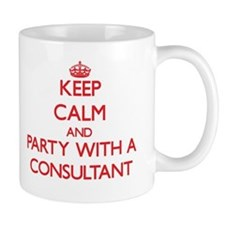 Keep Calm and Party With a Consultant Mugs