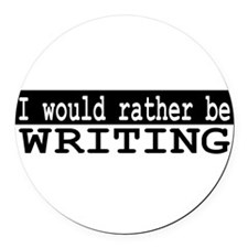 I would rather be writing Round Car Magnet