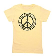 Peace Through Superior Firepower Girl's Tee