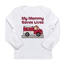 mommysaveslives.jpg Long Sleeve T-Shirt
