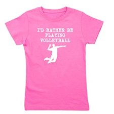 Id Rather Be Playing Volleyball (Spike) Girl's Tee