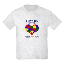 I love my sister with Autism T-Shirt