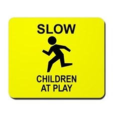 """Slow Children"" Mousepad"