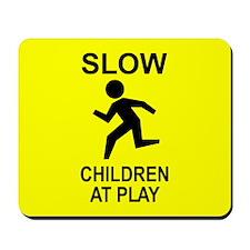 """""""Slow Children"""" Mousepad"""