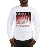 """Organize Against Conformity"" Long Sleeve T-Shirt"