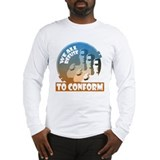 """We All Refuse"" Long Sleeve T-Shirt"