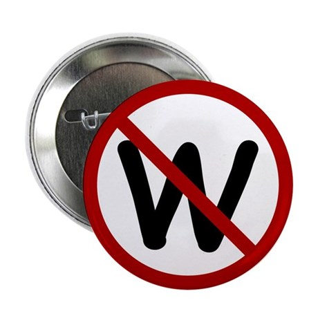 No more W. Buttons (10 pack)