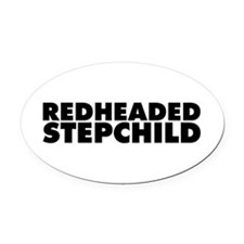 Redheaded Stepchild Oval Car Magnet