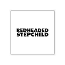 "Redheaded Stepchild Square Sticker 3"" x 3"""