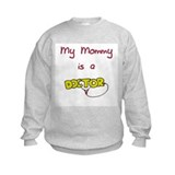 My Mommy Is A Doctor Sweatshirt