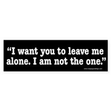 Leave Me Alone Bumper Bumper Sticker