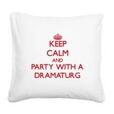 Keep Calm and Party With a Dramaturg Square Canvas