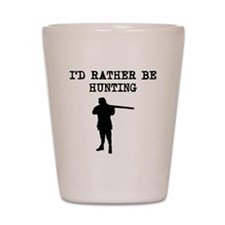 Id Rather Be Hunting Shot Glass