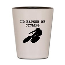Id Rather Be Cycling Shot Glass