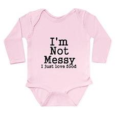 Im Not Messy! I Just L Long Sleeve Infant Bodysuit