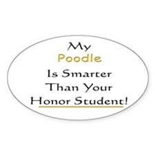 My Poodle Is Smarter Than You Oval Decal