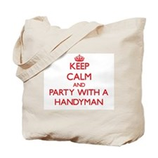 Keep Calm and Party With a Handyman Tote Bag