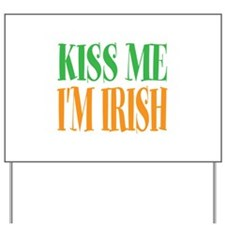 Kiss me im Irish St Patricks Day Yard Sign