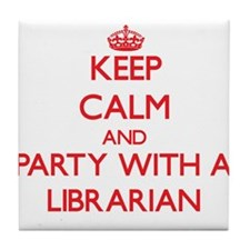 Keep Calm and Party With a Librarian Tile Coaster