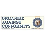 &quot;Organize Against Conformity&quot; Bumper Bumper Sticker