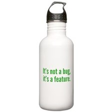It's not a bug, it's a feature. Water Bottle