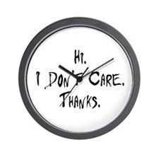 Hi. I Don't Care. Thanks. (3) Wall Clock