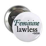 Feminine Lawlessness Button