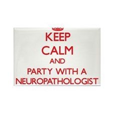 Keep Calm and Party With a Neuropathologist Magnet