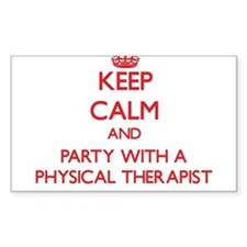 Keep Calm and Party With a Physical Therapist Stic