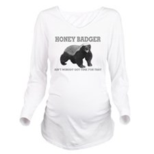 Cool Aint nobody got time for that Long Sleeve Maternity T-Shirt