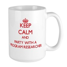 Keep Calm and Party With a Program Researcher Mugs