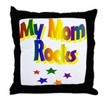 My Mom Rocks Throw Pillow
